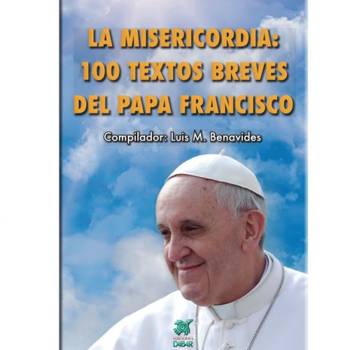 LA MISERICORDIA: 100 TEXTOS BREVES DEL PAPA FRANCISCO-0
